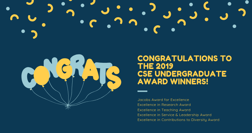 Congratulations to the 2019 CSE Undergraduate Award Winners
