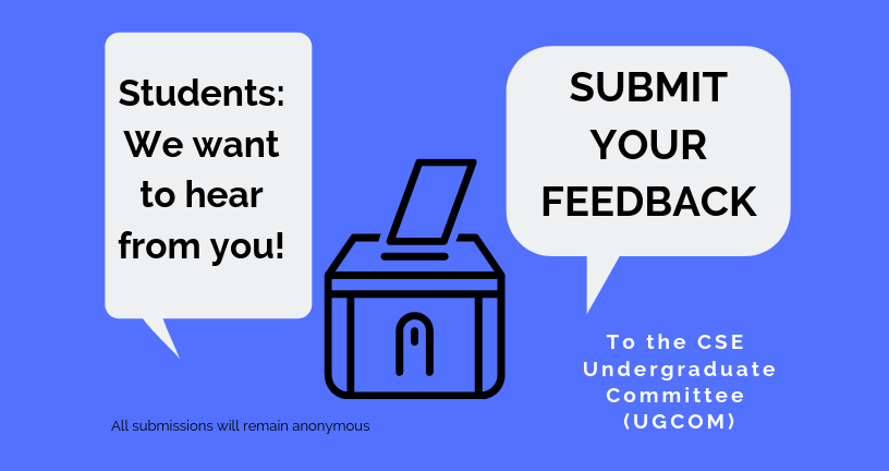 Students: We want to hear from you! Submit your Feedback to the Undergraduate Faculty Committee (UGCOM)