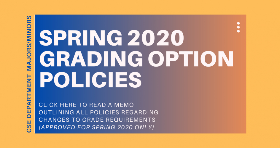 CLICK HERE TO READ A MEMO OUTLINING ALL POLICIES REGARDING CHANGES TO GRADE REQUIREMENTS (APPROVED FOR SPRING 2020 ONLY)