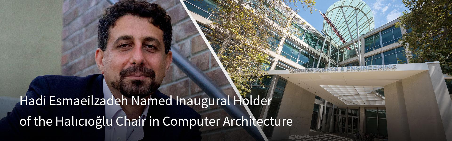 Prof. Hadi Esmaeilzadeh named Inarugural Holder