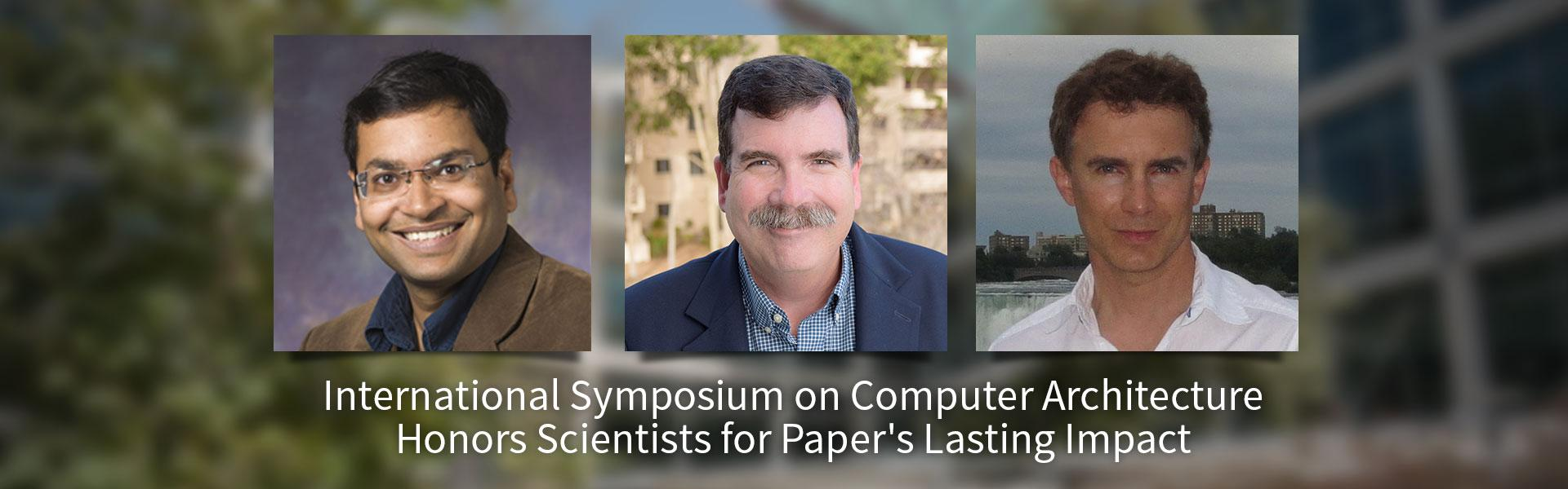 International Symposium on Computer Architecture Honors Scientists for Paper's Lasting Impact